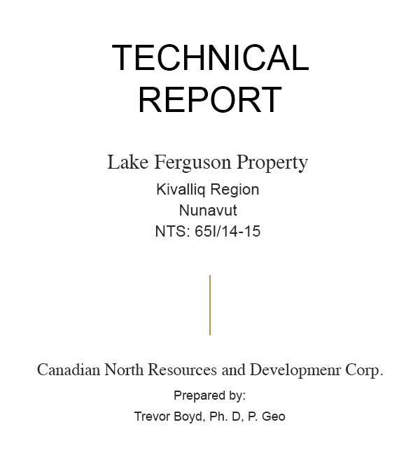 Technical Report (43-101) for Ferguson Lake Project, Canadian North Resources